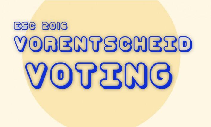 ESC 2016 Vorentscheid Voting!