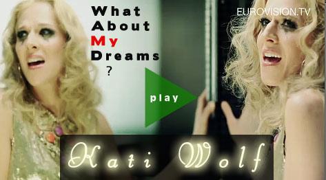 What About My Dreams von Kati Wolf aus Ungarn jetzt ansehen - ESC 2011